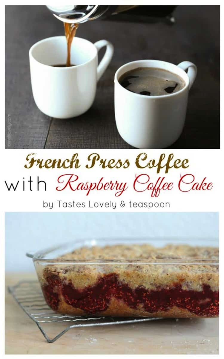 French Press Coffee and Raspberry Coffee Cake Brunch