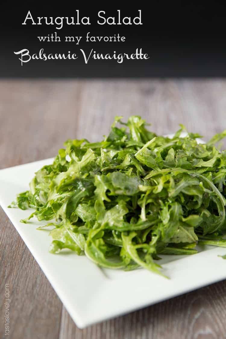 Simple arugula salad with the only balsamic vinaigrette dressing you'll ever need