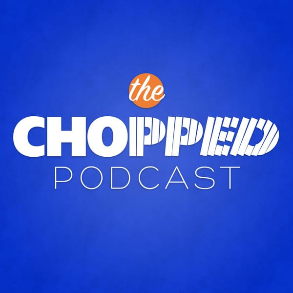 Chopped Podcast