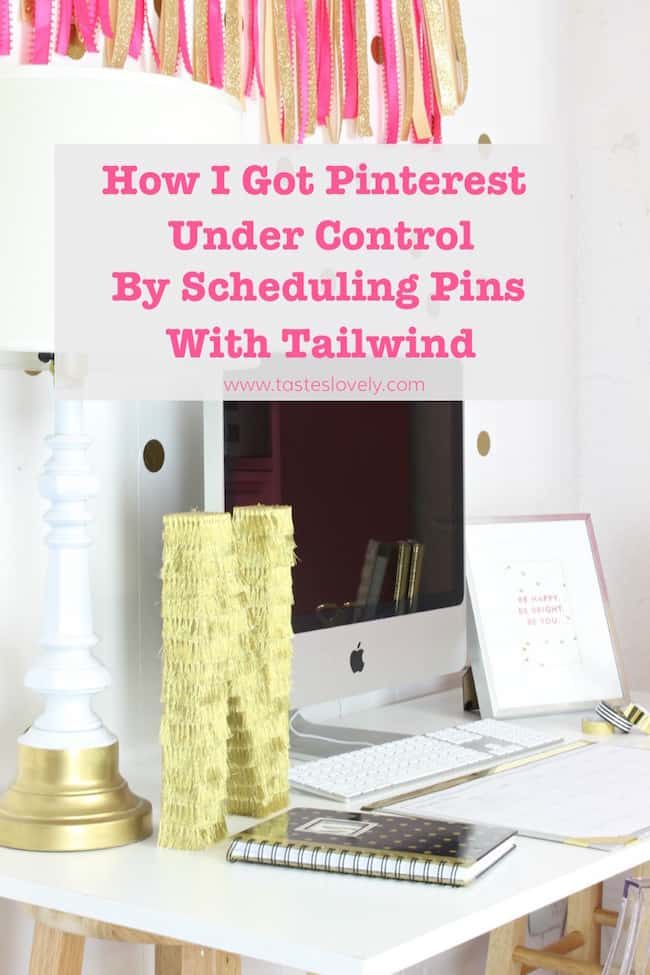 How I got Pinterest Under Control by Scheduling My Pins with Tailwind