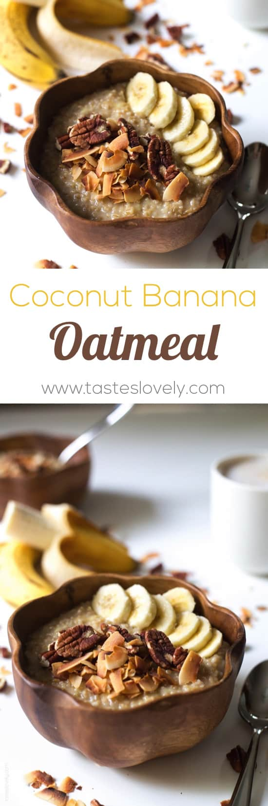 Coconut Banana Steel Cut Oatmeal - a healthy and flavorful vegan and gluten free breakfast