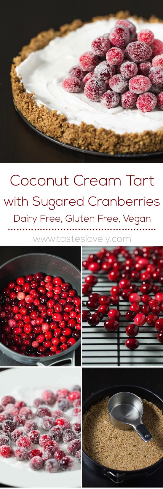 Coconut Cream Tart with Sugared Cranberries - Dairy Free, Vegan, Gluten Free