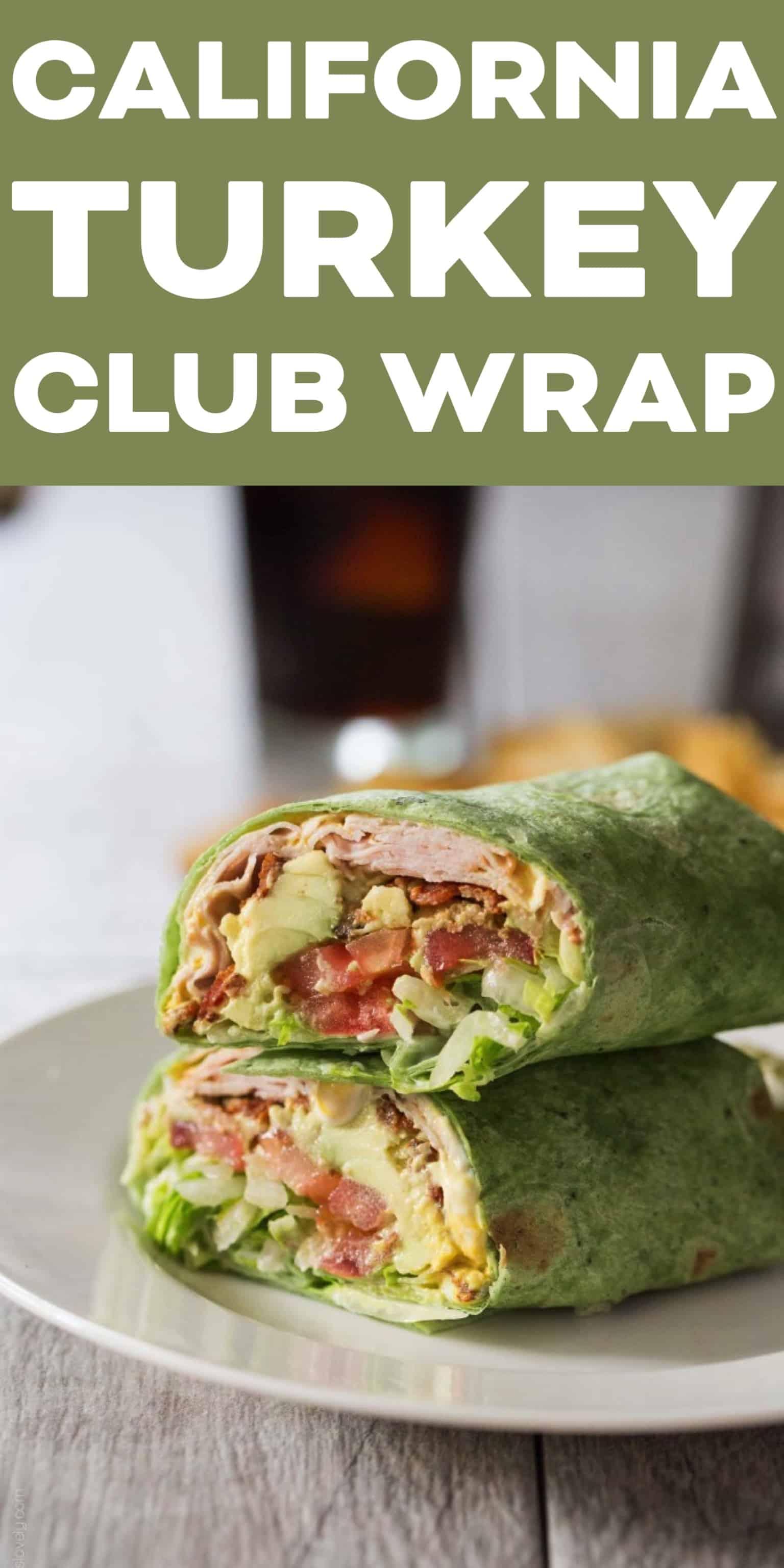 California Turkey Club Wrap - Tastes Lovely