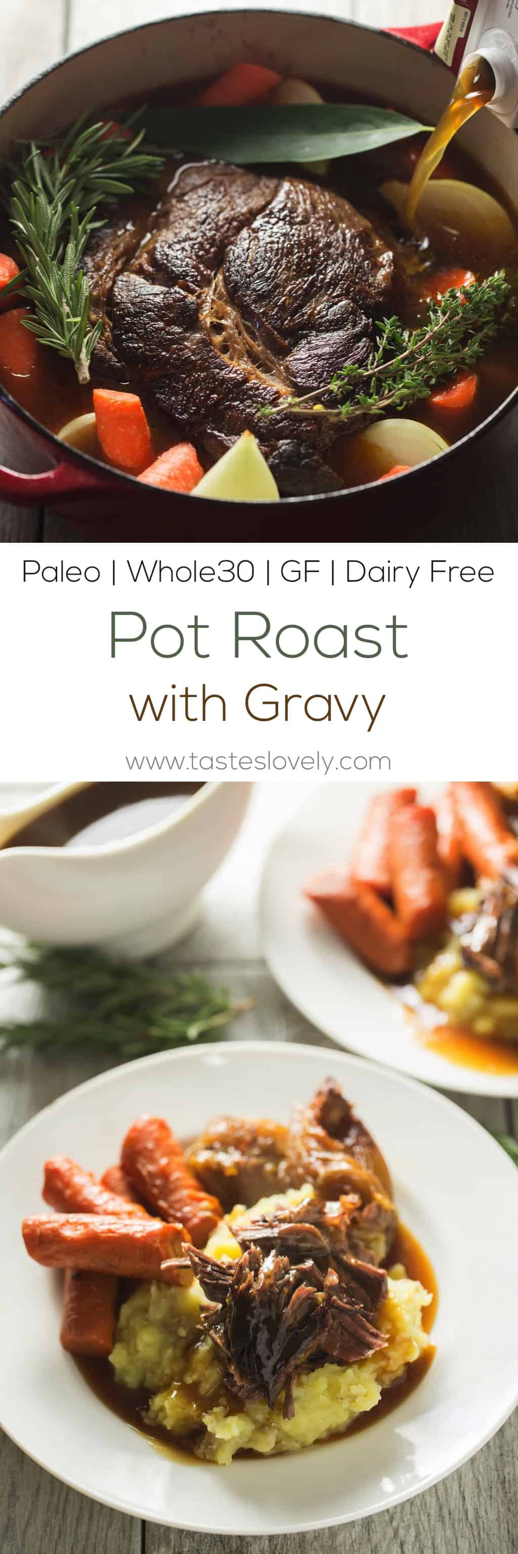 Paleo Pot Roast with Gravy - the most flavorful and juicy pot roast slow roasted in the oven. You would never guess it is dairy free, flour free, gluten free, and Whole30!