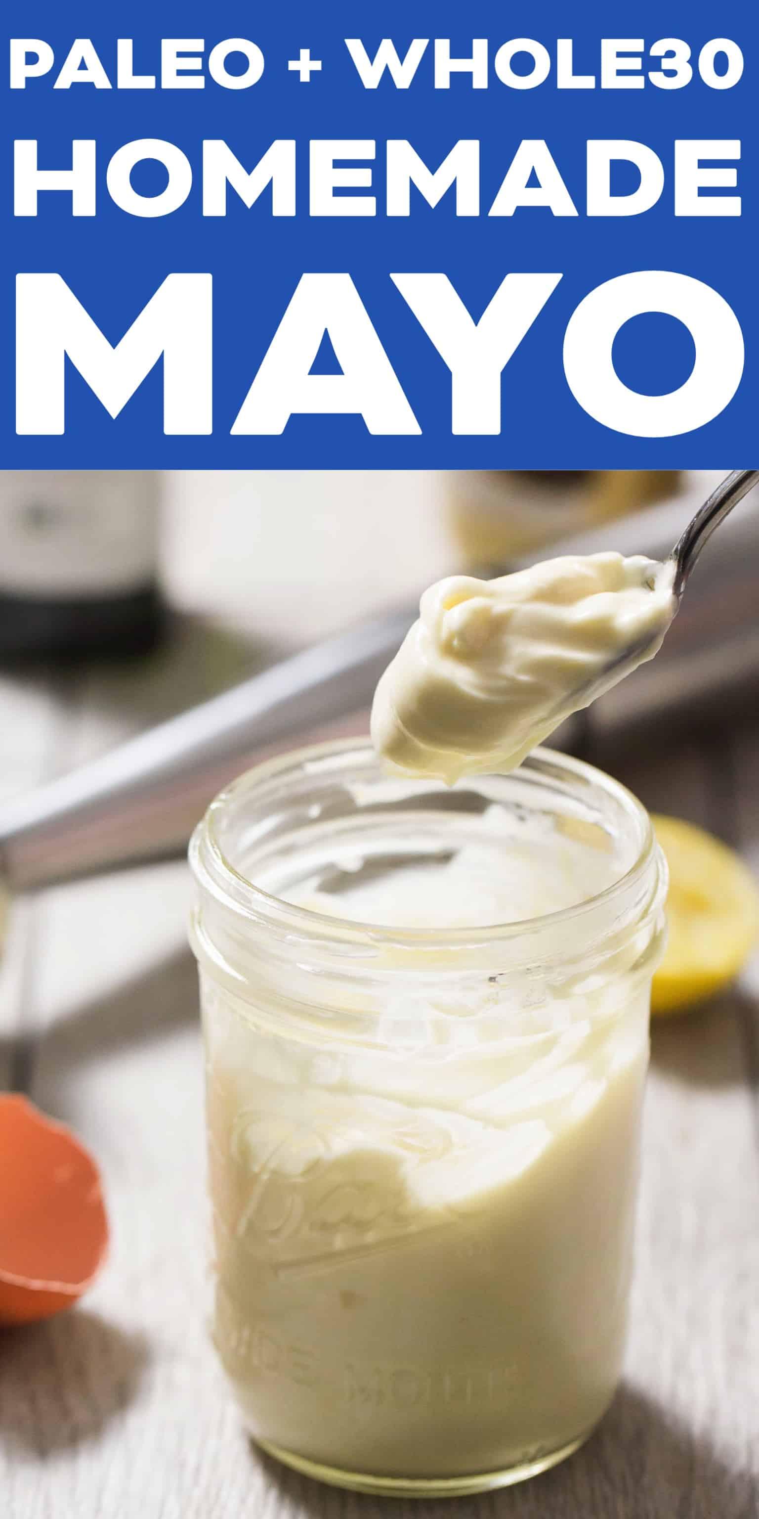 Easiest 3 Minute Homemade Mayonnaise (Paleo, Whole30