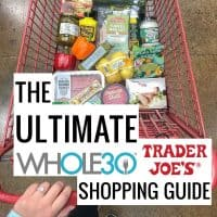 The Ultimate Whole30 Trader Joe's Shopping Guide