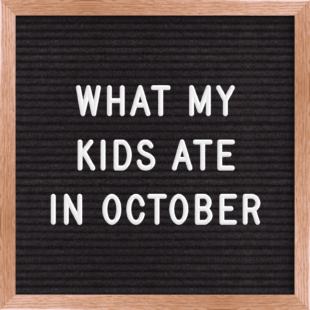 letterboard that says what my kids ate in october