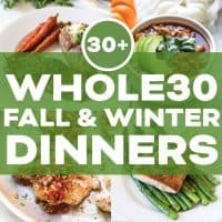 Whole30 Meal Plan :: 30+ Fall & Winter Dinner Recipes